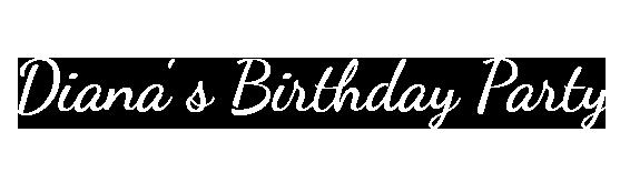 Diana's birthday party